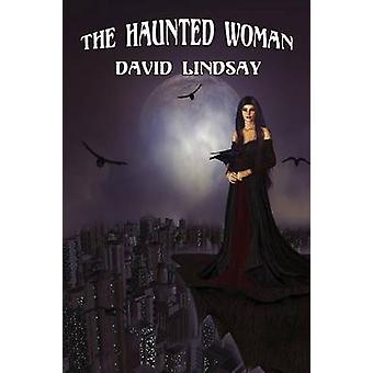 The Haunted Woman by Lindsay & David