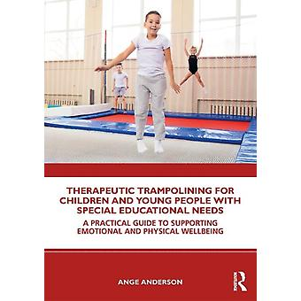 Therapeutic Trampolining for Children and Young People with by Ange Anderson