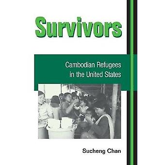 Survivors - CAMBODIAN REFUGEES IN THE UNITED STATES von Sucheng Chan -