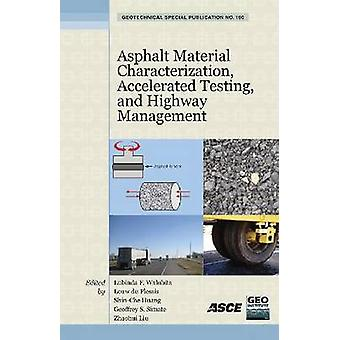 Asphalt Material Characterization - Accelerated Testing - and Highway