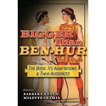 Større end Ben-Hur - Bogen - Dens tilpasninger - og deres publikum