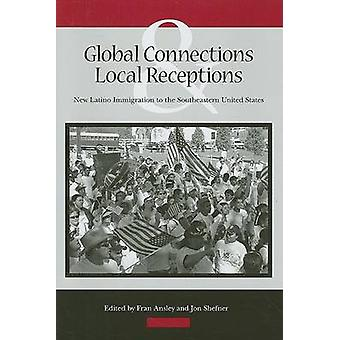 Global Connections and Local Receptions - New Latino Immigration to th