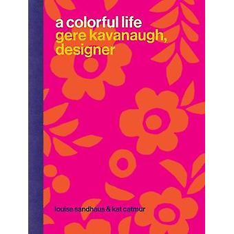 A Colorful Life - Gere Kavanaugh - Designer by Louise Sandhaus - 97816