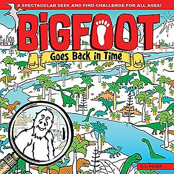 Bigfoot Goes Back in Time - A Spectacular Seek and Find Challenge for