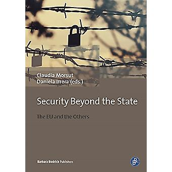 Security Beyond the State - The EU in an Age of Transformation by Clau