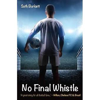 """No Final Whistle - """"A great story for all football fans"""" - W"""