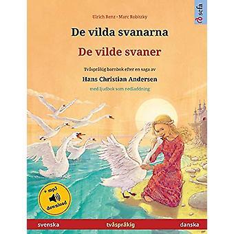 De vilda svanarna - De vilde svaner (svenska - danska) - Tvasprakig ba