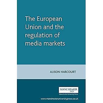 De Europese Unie en de regulering van de mediamarkten (Europese (Europees beleid onderzoek eenheid serie)