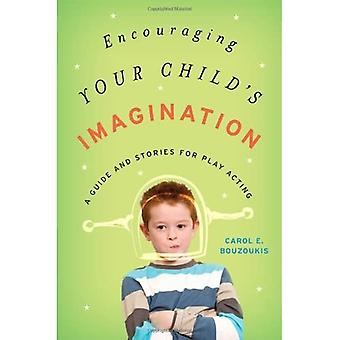 Encouraging Your Child's Imagination: A Guide and Stories for Play Acting (Rowman Littlefield)