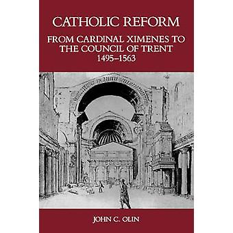 Catholic Reform from Cardinal Ximenes to the Council of Trent - 1495-