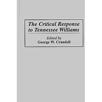 The Critical Response to Tennessee Williams by George W. Crandell - 9