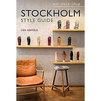 Stockholm Style Guide - Eat Sleep Shop by Lisa Arnold - 9781911632917
