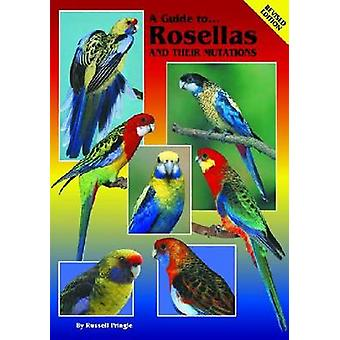 A Guide to Rosellas and their Mutations by Russell Pringle - 97809804