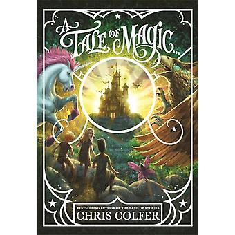 A Tale of Magic A Tale of Magic... by Chris Colfer