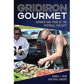 Gridiron Gourmet: Gender and Food at the Football Tailgate (Sport, Culture, and Society)
