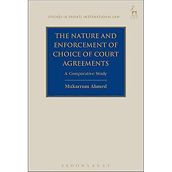 The Nature and Enforcement of Choice of Court Agreements: A Comparative Study (Studies in Private International Law)