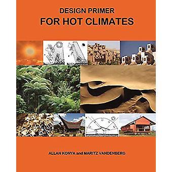 تصميم التمهيدي للمناخات الساخنة من قبل ألان قونية -- 9780956432322 كتاب
