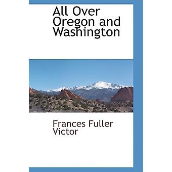 All Over Oregon and Washington by Frances Fuller Victor - 97811037331