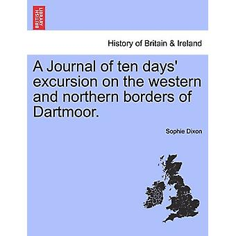 A Journal of Ten Days' Excursion on the Western and Northern Borders