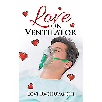 Love on Ventilator by Devi Raghuvanshi - 9781482872729 Book