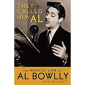 They Called Him Al - The Musical Life of Al Bowlly by Ray Pallett - 97