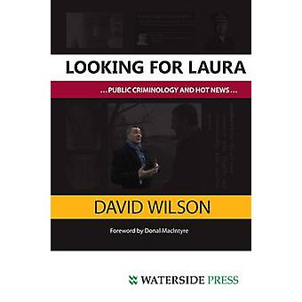 Looking for Laura - Public Criminology and Hot News by David Wilson -
