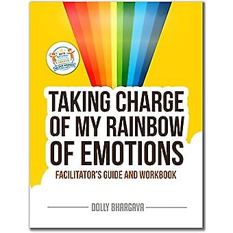 Taking CHARGE of My Rainbow of Emotions - Facilitator's Guide and Work