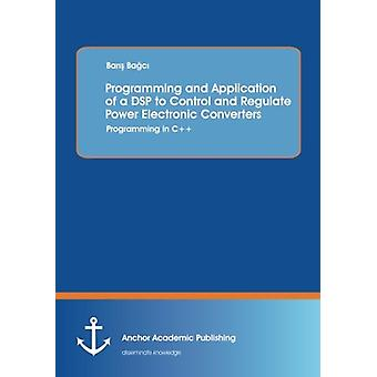 Programming and Application of a DSP to Control and Regulate Power El