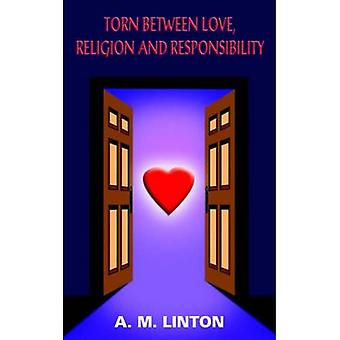 Torn between Love, Religion and Responsibility