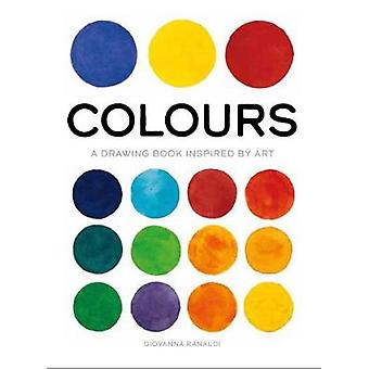 Colours A Drawing Book Inspired by Art