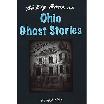 Big Book of Ohio Ghost Stories par James A Willis