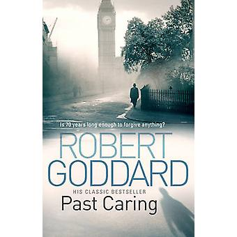 Past Caring by Goddard & Robert