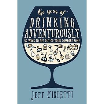 The Year of Drinking Adventurously by Cioletti & Jeff