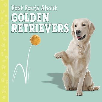 Fast Facts About Golden Retrievers by Marcie Aboff