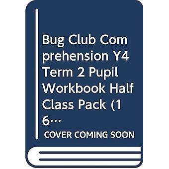 Bug Club Comprehension Y4 Term 2 Pupil Workbook Half Class Pack 16
