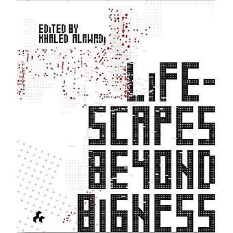 Lifescapes Beyond Bigness door Khaled Alawad