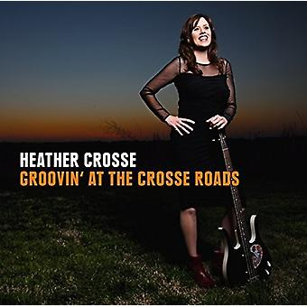 Heather Crosse - Grooving at the Crosse Roads [CD] USA import