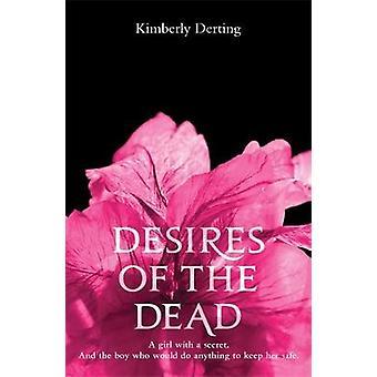 Desejos dos mortos por Kimberly Derting - livro 9780755378968