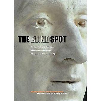 Den blinda fläcken - en essä om förbindelserna mellan målning och skulptera