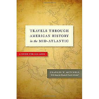 Viaggi attraverso la storia americana in Mid-Atlantic-una guida per tutti