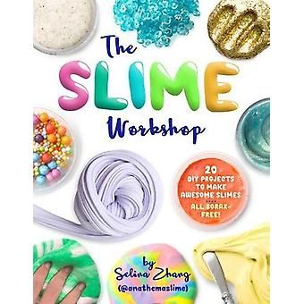 The Slime Workshop by Selina Zhang - 9781454710660 Book