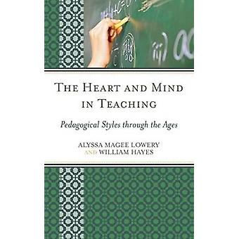 The Heart and Mind in Teaching - Pedagogical Styles through the Ages b