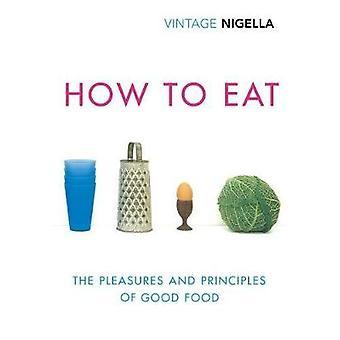 How to Eat - Vintage Klassiker Jubiläumsausgabe von How to Eat - Vinta