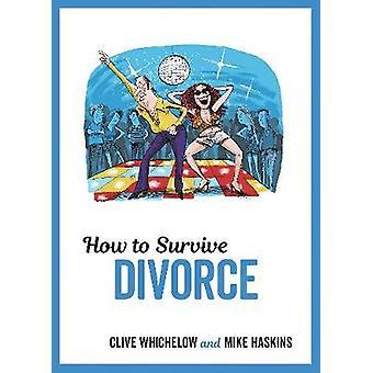 Gewusst wie: Scheidung - augenzwinkernde Beratung und freche Illustratio überleben