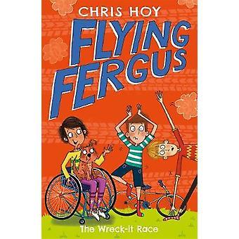 Flying Fergus 7 - The Wreck-It Race - door Olympisch kampioen Sir Chris Hoy