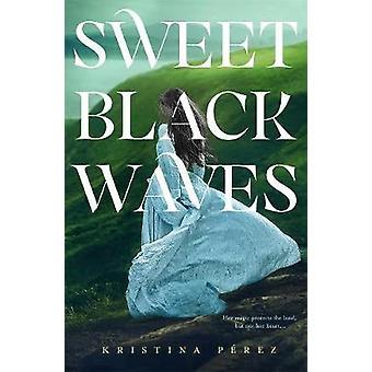 Sweet Black Waves by Kristina Perez - 9781250132857 Book