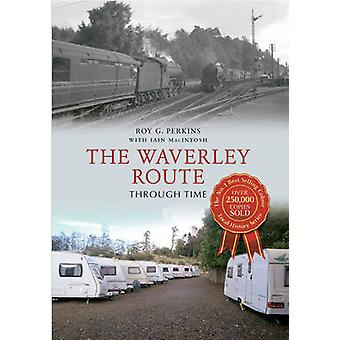 The Waverley Route Through Time by Roy G. Perkins - Iain Macintosh -