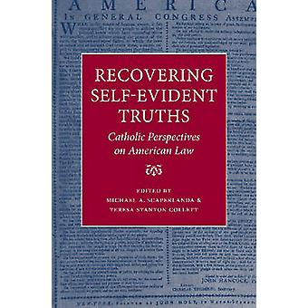 Recovering Self-evident Truths - Catholic Perspectives on American Law