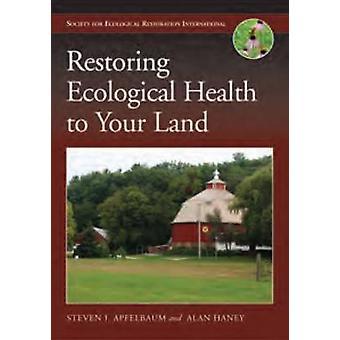 Wiederherstellung der ökologischen Gesundheit in euer Land (2.) von Steven I. Apfelbaum