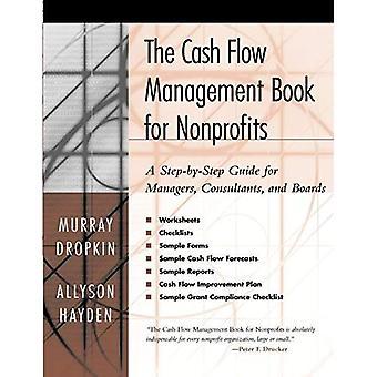 De kasstroom Management boek voor non-profitorganisaties: een stapsgewijze handleiding voor Managers en Boards